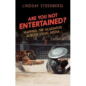 Are You Not Entertained  Mapping the Gladiator Across Visual Media by Lindsay Steenberg