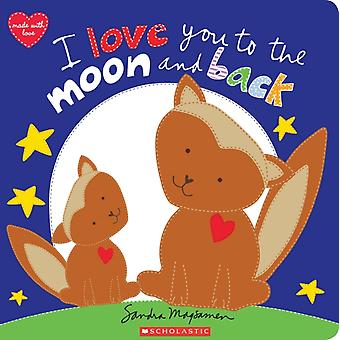 I Love You to the Moon and Back by Sandra Magsamen