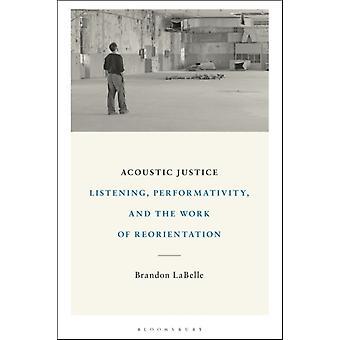 Akustinen oikeudenmukaisuus kirjoittanut LaBelle & Brandon Bergen Academy of Art and Design & Norway