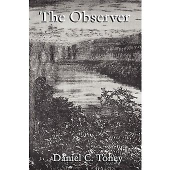 The Observer by Daniel Craig Toney - 9780979632815 Book