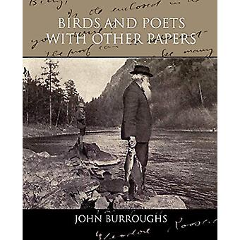 Birds and Poets with Other Papers by John Burroughs - 9781438535142 B