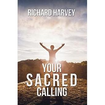 Your Sacred Calling - Awakening the Soul to a Spiritual Life in the 21