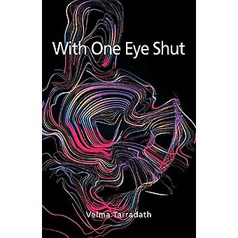 With One Eye Shut by Velma Tarradath - 9781845497033 Book