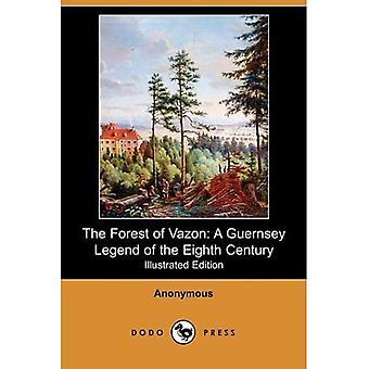 Vazonin metsä: Guernseyn legenda 800-luvulta (kuvitettu painos) (Dodo Press)