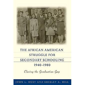 The African American Struggle for Secondary Schooling - 1940-1980 - Cl