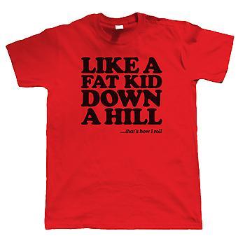 Fat Kid Down A Hill Mens Funny T Shirt - Gift Dad Slogan ofensivo