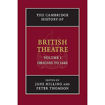 Cambridge History of British Theatre by Jane Milling