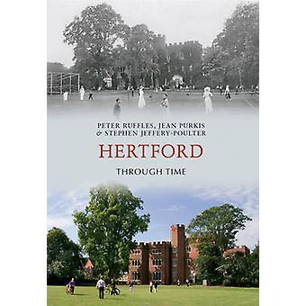 Hertford Through Time by Peter Ruffles - Jean Purkis - Stephen Jeffer