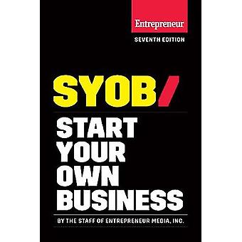 Start Your Own Business - The Only Startup Book You'll Ever Need by St