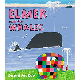 Elmer and the Whales by David McKee - 9781783441020 Book