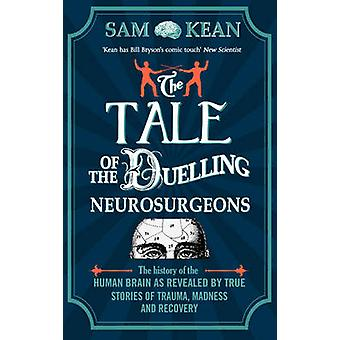 The Tale of the Duelling Neurosurgeons - The History of the Human Brai