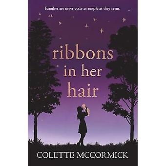 Ribbons in Her Hair by Colette McCormick - 9781786155429 Book