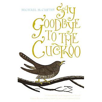 Say Goodbye to the Cuckoo by Michael J. McCarthy - 9781848540620 Book