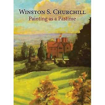 Painting as a Pastime by Winston S. Churchill - 9781906509330 Book