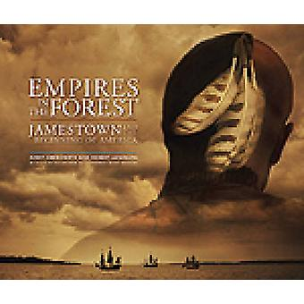 Empires in the Forest - Jamestown and the Beginning of America by Aver