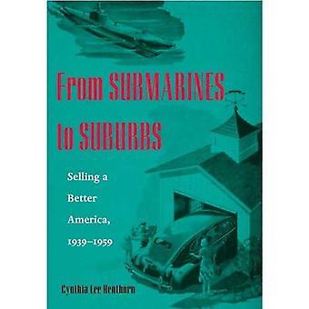 Von u-Booten in Vororte: Verkauf von einem besseren Amerika, 1939-1959