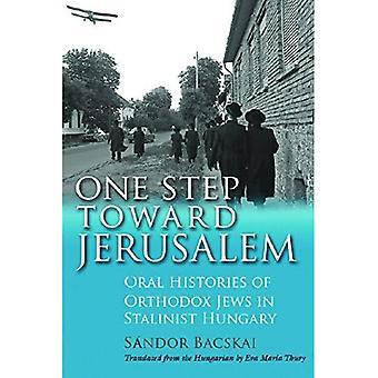 Yksi askel kohti Jerusalemia: suullinen historia ortodoksinen juutalaisia stalinistisen Unkari (moderni juutalaisten historia)