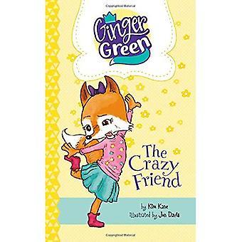 The Crazy Friend (Ginger Green, Playdate Queen)