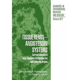 Gewebe ReninAngiotensin Systeme aktuelle Konzepte der lokalen Aufsichtsbehörden in reproduktive und endokrine Organe durch Mukhopadhyay & Amal K.