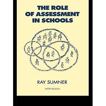 The Role of Assessment in Schools by Sumner & Raymond