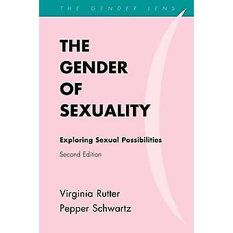 The Gender of Sexuality Exploring Sexual Possibilities Second Edition by Rutter & Virginia