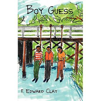 Boy Guess by Clay & F. Edward