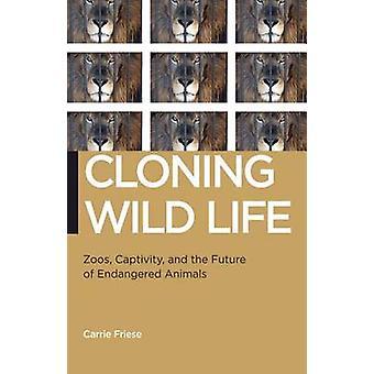 ワイルド ライフ動物園飼育とフリーゼ ・ キャリーによる絶滅危惧動物の未来をクローニング