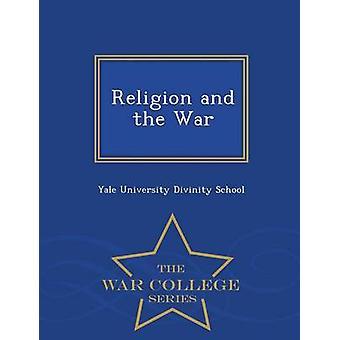 Religion och krig Krigshögskolan serien av skolan & Yale University gudomlighet