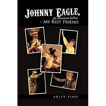 Johnny Eagle an American Indian  My Best Friend An American Indian  My Best Friend by Pino & Arley