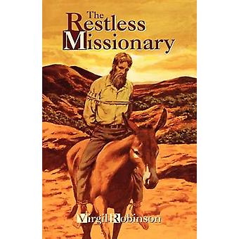 The Restless Missionary by Robinson & Virgil