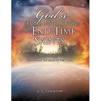 Goden goddelijke instructies aan eind tijd heiligen door Simmons & appie