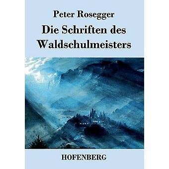 Schriften des Waldschulmeisters door Peter Rosegger sterven
