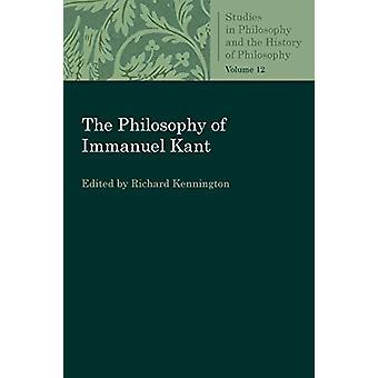 The Philosophy of Immanuel Kent by Richard Kennington - 9780813230924
