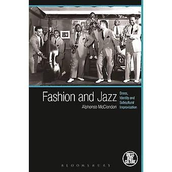 Fashion and Jazz - Dress - Identity and Subcultural Improvisation by A