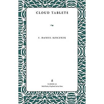 Cloud Tablets by F. Daniel Rzicznek - 9780873388689 Book