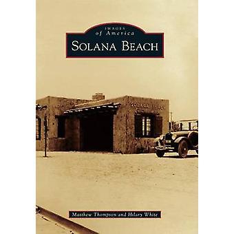 Solana Beach by Matthew Thompson - Hilary White - 9781467133258 Book