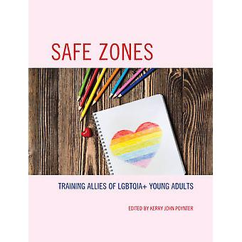 Safe Zones - Training Allies of Lgbtqia+ Young Adults by Kerry John Po