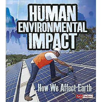 Human Environmental Impact - How We Affect Earth by Ava Sawyer - 97815