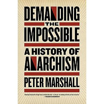 Demanding the Impossible - A History of Anarchism by Peter Marshall -