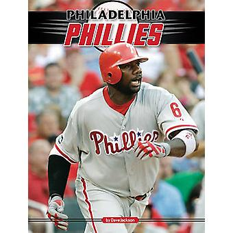 Philadelphia Phillies by Dave Jackson - 9781617140549 Book