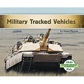 Military Tracked Vehicles by Grace Hansen - 9781680809367 Book