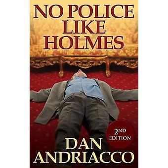 No Police Like Holmes McCabe and Cody Book 1 by Andriacco & Dan