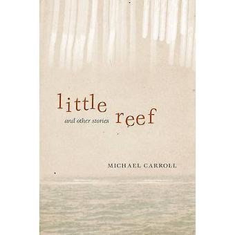 Lilla Reef och andra berättelser av Michael Carroll - 9780299297404 bok