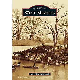 West Memphis by Michael A Beauregard - 9781467111164 Book
