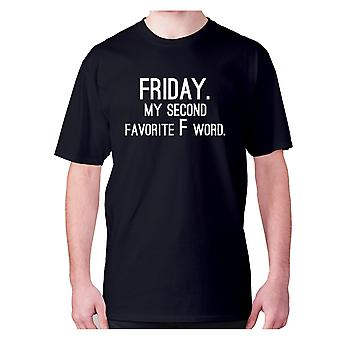 Mens funny t-shirt slogan tee novelty humour hilarious -  Friday. My second favorite F word