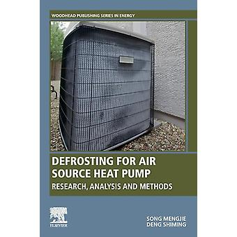 Defrosting for Air Source Heat Pump Research Analysis and Methods by Song & Mengjie