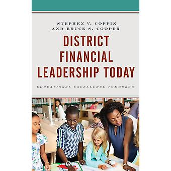 District Financial Leadership Today by Bruce S Cooper