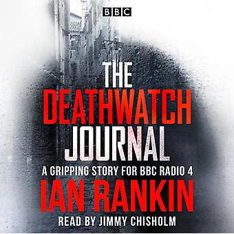 The Deathwatch Journal  An original story for BBC Radio 4 by Ian Rankin & Read by Jimmy Chisholm