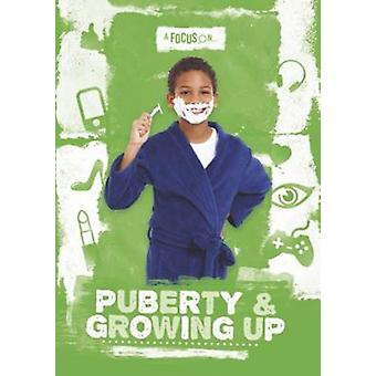 Puberty  Growing Up by John Wood