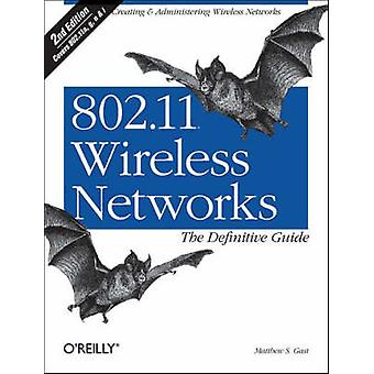 802.11 Wireless Networks the Definitive Guide (2nd Revised edition) b